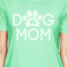 Dog Mom Women's Mint Round Neck T Shirt Gift Ideas For New Moms