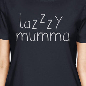 Lazzzy Mumma Womens Navy T Shirt Humorous Gift Ideas For Lazy Moms