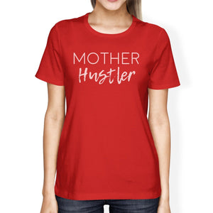 Mother Hustler Womens Red Short Sleeve Top Humorous Quote For Moms