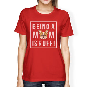 Being A Mom Is Ruff Women's Red Short Sleeve Top For Mothers Day
