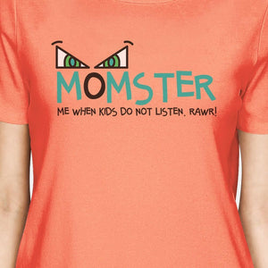 Momster Kids Don't Listen Womens Peach Shirt