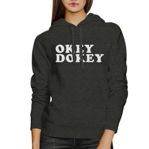 Okey Dokey Unisex Dark Grey Hoodie Humorous Typography Gift For Him
