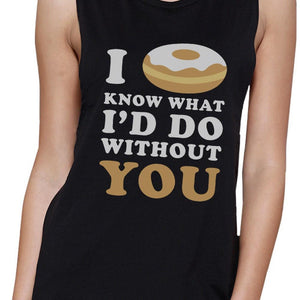 I Doughnut Know Womens Black Cute Graphic Muscle Top Funny Design
