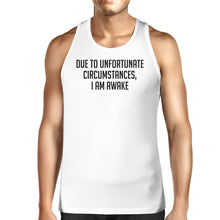 Due To Unfortunate I Am Awake Mens White  Sleeveless Tank Top