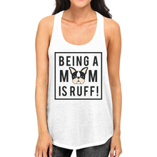 Being A Mom Is Ruff Women's White Cotton Cute Graphic Design Tanks