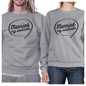 Married My Soulmate Matching Couple Grey Sweatshirts