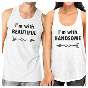I'm With Beautiful And Handsome Matching Couple White Tank Tops