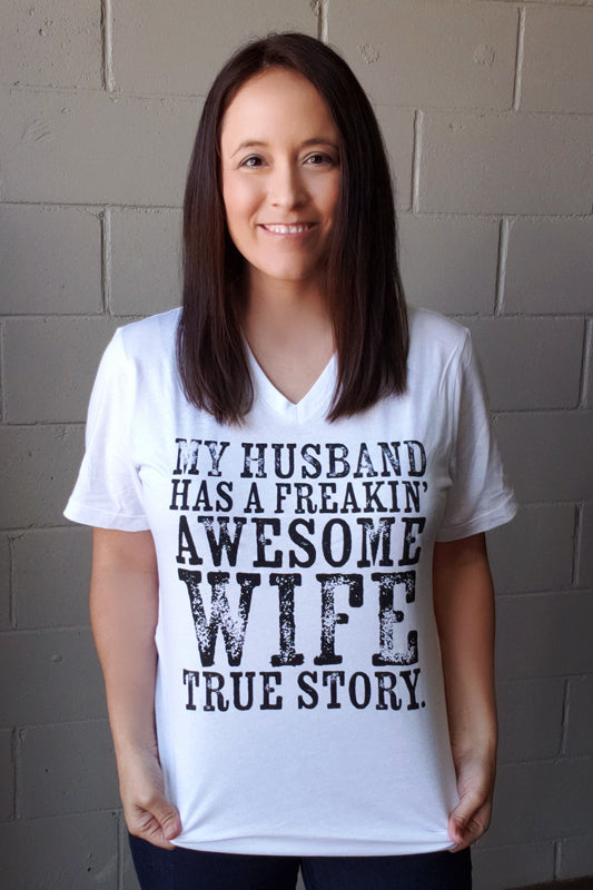 My Husband Has a Freaking Awesome Wife Tee