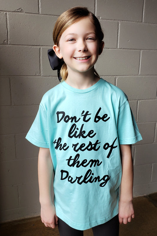 Kid's Don't Be Like the Rest of Them Darling Tee