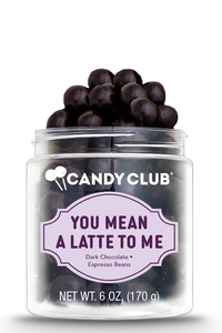 Candy Club You Mean a Latte to Me