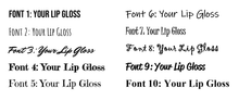 Sample fonts for lip gloss clear PET labels