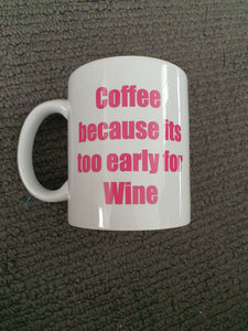 Too Early For Wine Mug