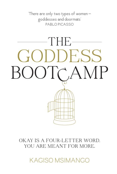 The Goddess Bootcamp Okay is a 4-letter word. You are meant for more by Kagiso Msimango