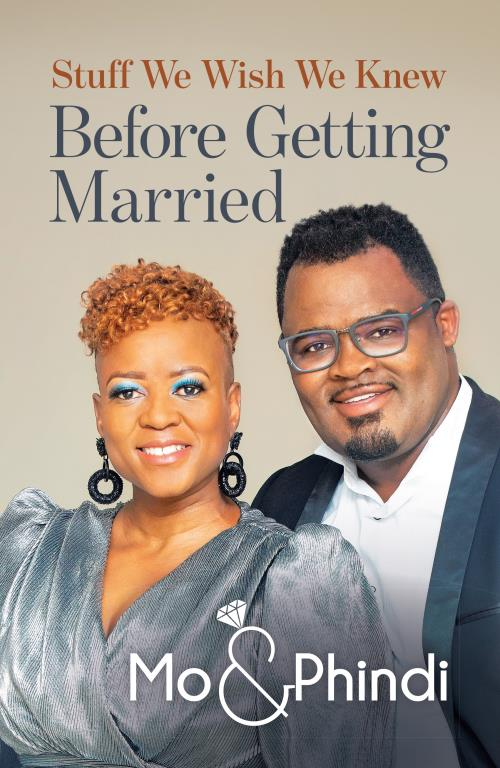 Stuff We Wish We Knew Before Getting Married by Mo & Phindi Grootboom