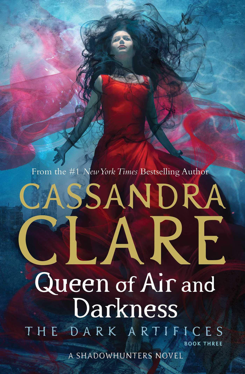 The Dark Artifices 3: Queen of Air & Darkness by Cassandra Clare