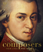 Composers: Their Lives and Works by DK