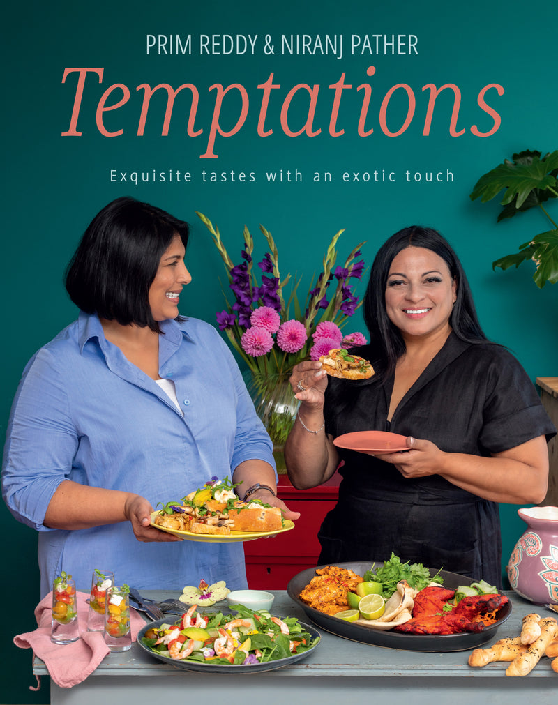 Temptations - Exquisite Tastes With An Exotic Touch by Prim Reddy & Niranj Pather