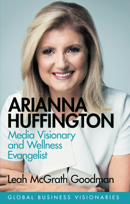 Arianna Huffington by Leah McGrath Goodman