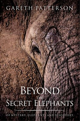 Beyond the Secret Elephants by Gareth Patterson