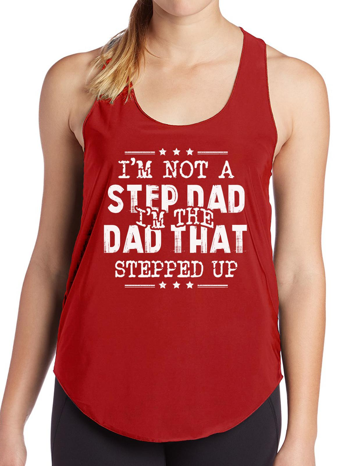 Im Not A Step Dad The That Stepped Up Birthday