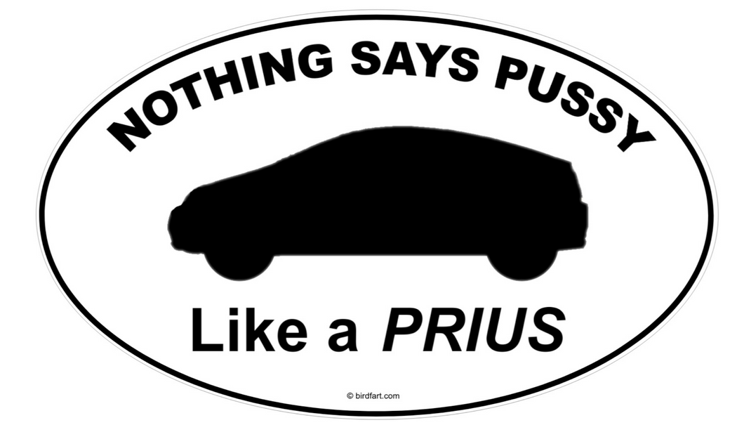 Nothing Says Pussy Like a Prius