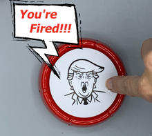 Donald Trump You're Fired Button