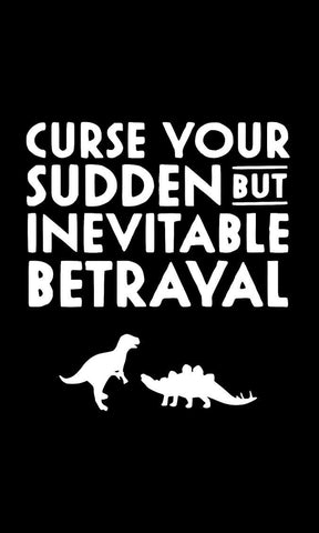 Curse Your Sudden and Inevitable Betrayal (White) T-Shirts