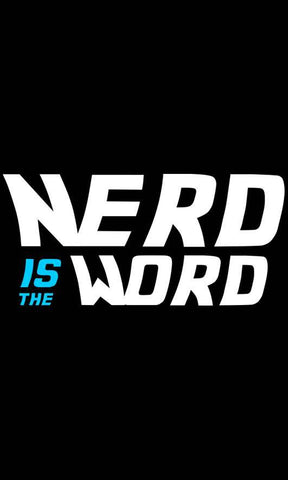 Nerd Is The Word T-Shirts