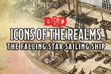 D&D Icons of the Realms: The Falling Star Sailing Ship