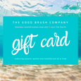 Gift Card for The Good Brush Company