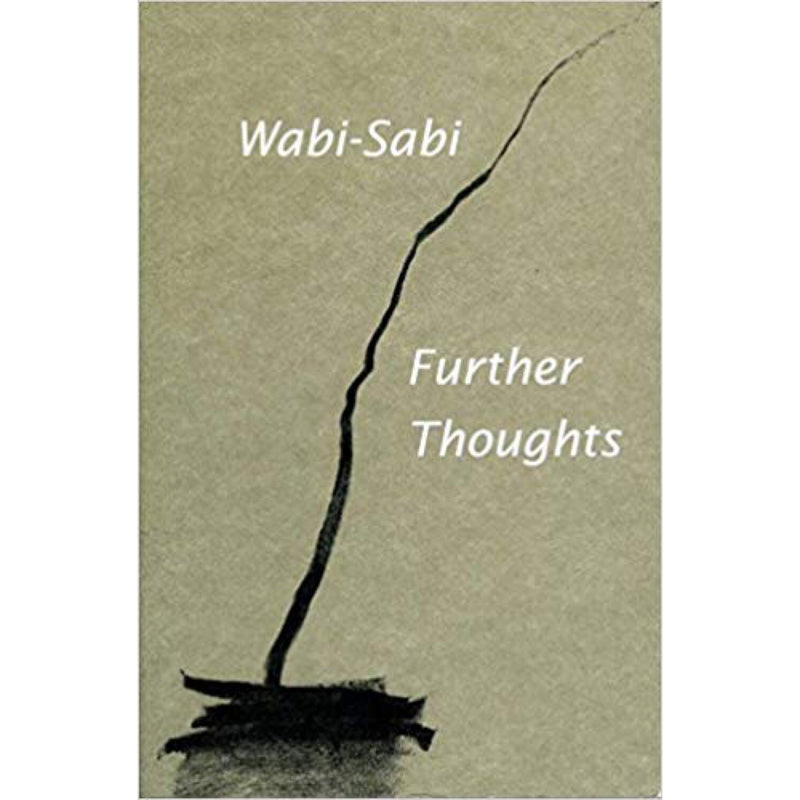 Wabi-Sabi Further Thoughts