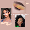 Stay Updated with these Beauty Trends And Ace them Post Lockdown