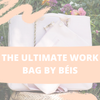 The Ultimate Everyday Work Bag by Béis
