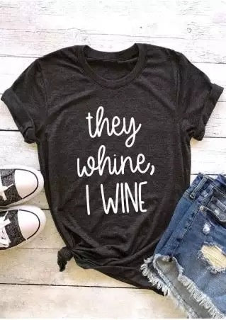 They Whine I Wine