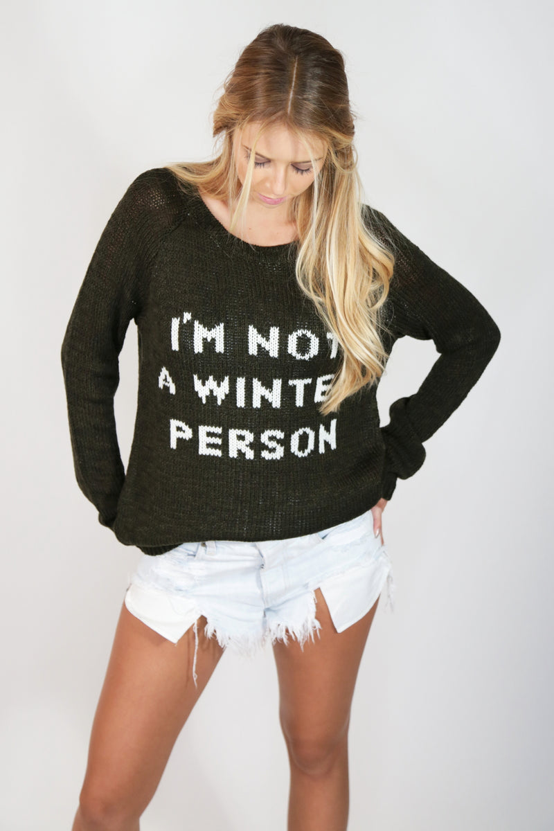 I Am Not A Winter Person Pullover