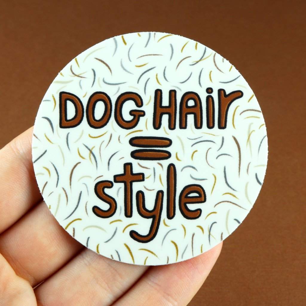Dog Hair = Style Sticker