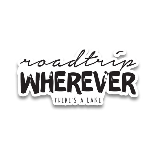 Roadtrip Wherever There's A Lake, Sticker