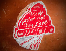 People Protect What They Love Sticker  #marchfortheocean