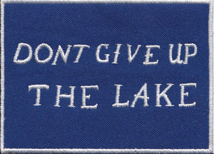 Don't Give up the Lake - Patch