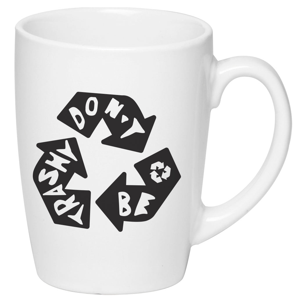 Don't Be Trashy Ceramic Mug
