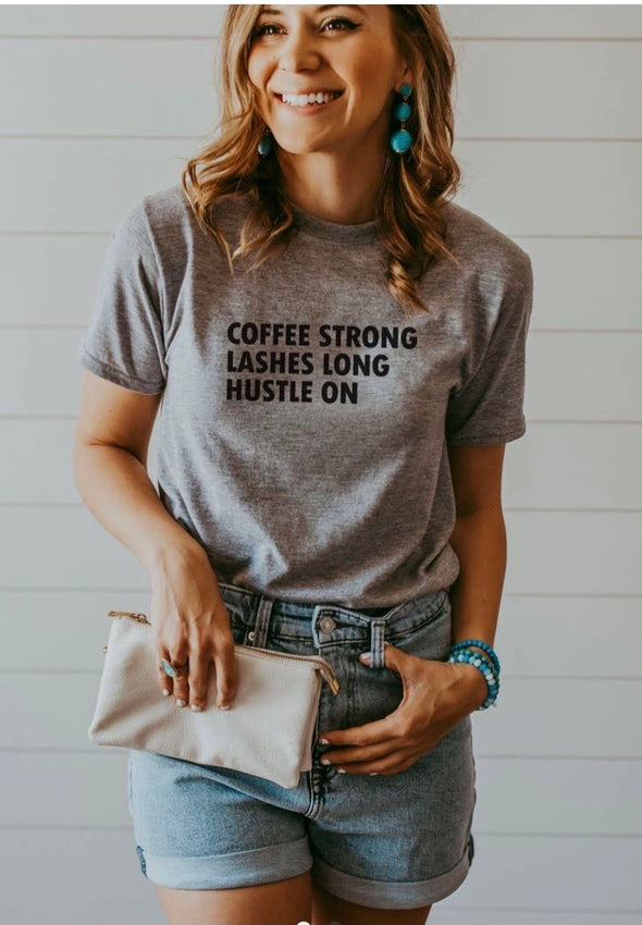 Coffee Strong Lashes On Tee