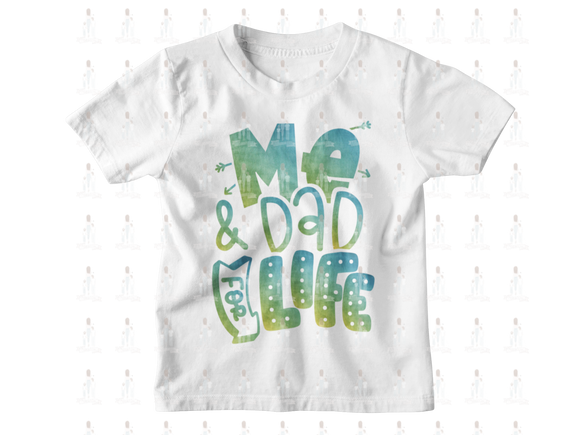 Me and Dad For Life Shirt