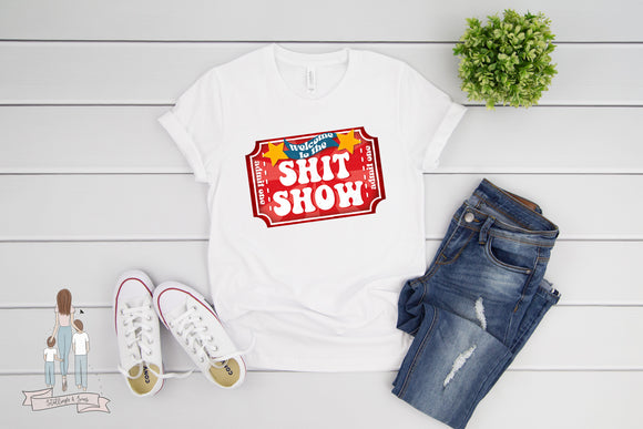 Welcome to the Shit Show Adult Tee