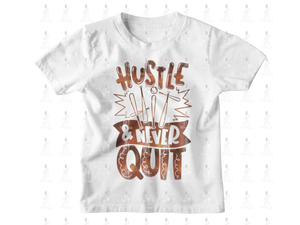Hustle Hit and Never Quit