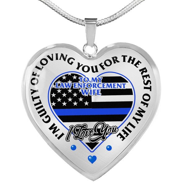 Law Enforcement Wife I'm Guilty Of Loving You (USA Made)