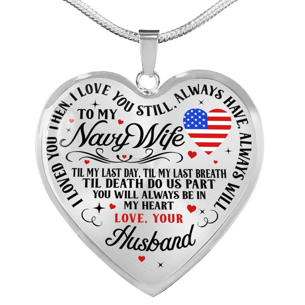 Navy Wife Always In My Heart Love Necklace (USA Made)