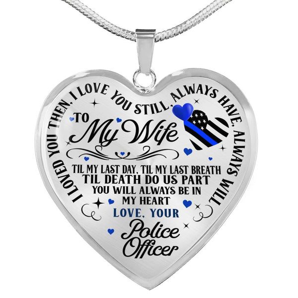 Police Officer's Wife Till My Last Day Necklace (USA Made)