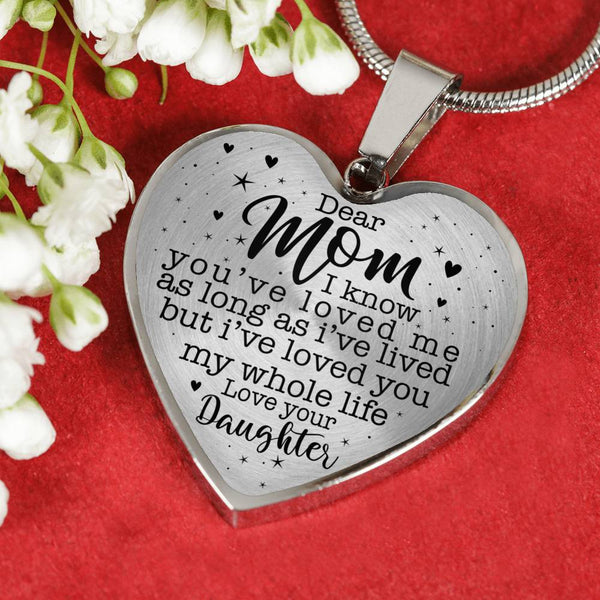 Dear Mom, Loved You My Whole Life Your Daughter Heart Shaped Necklace