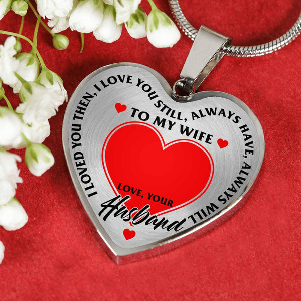 To My Wife, Will Always Love You Husband Heart Necklace (USA Made)