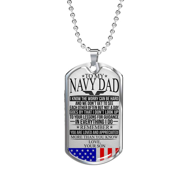Navy Dad - The Worry - Love, Your Son - Dog Tag